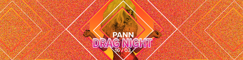 PANN Drag Night | 16/03