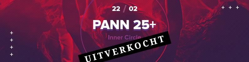 PANN 25+ Inner Circle | 22/02 (UITVERKOCHT)