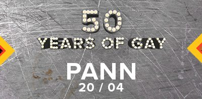 PANN 50 Years of Gay | 20/04