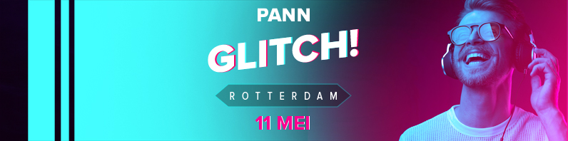 PANN Glitch! Rotterdam   11/05
