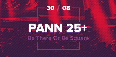 PANN 25+ Be There or Be Square | 30/08